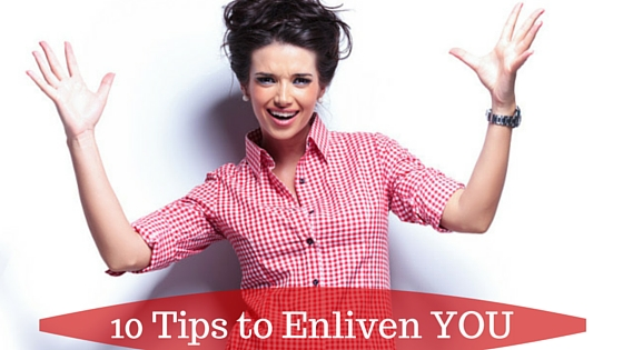 10 Tips to Enliven YOU…in Relationship!