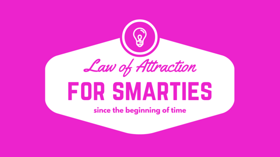 Law of Attraction for Smarties