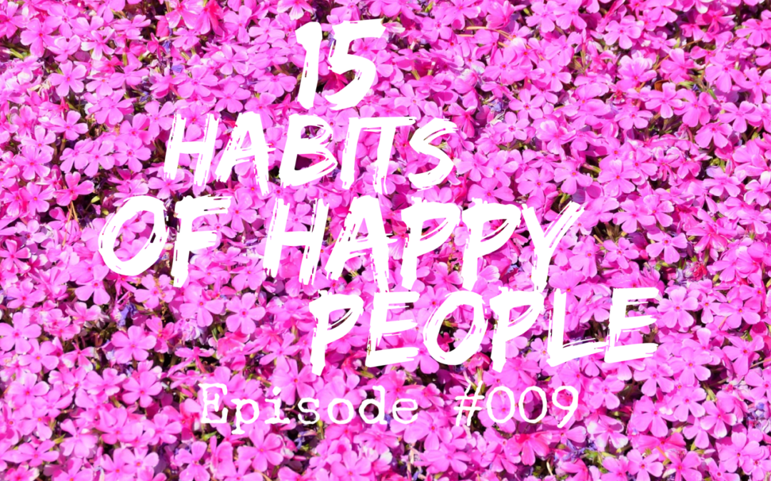 009 – 15 Habits of Happy People