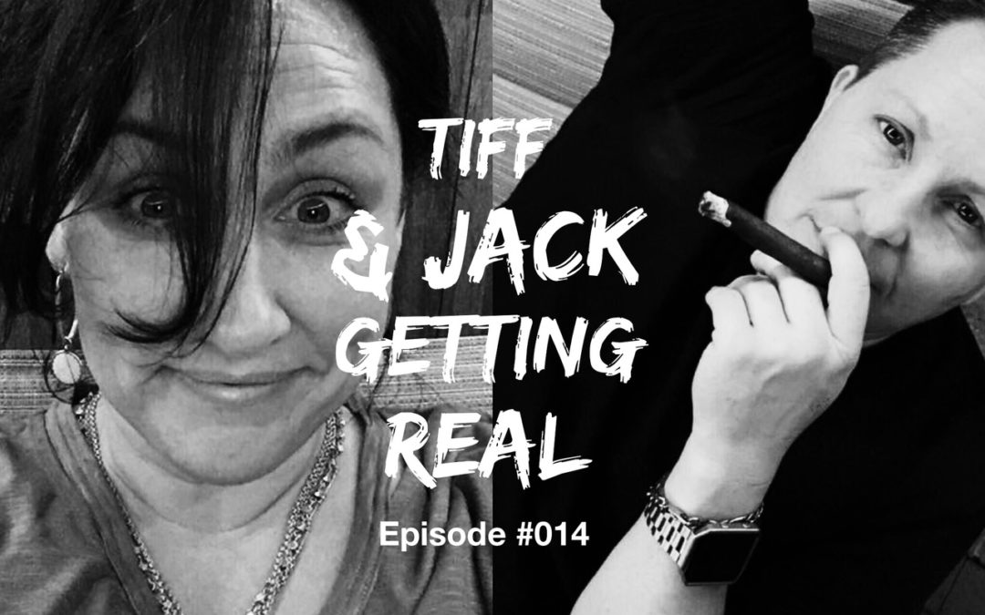 014 – Tiff & Jack Getting Real About Their Relationship