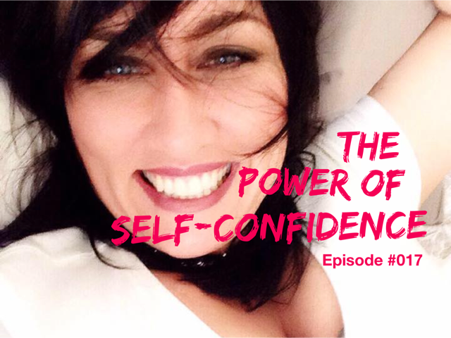 017 – The Power of Self-Confidence