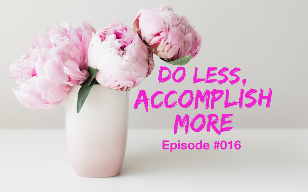 016 – Do Less, Accomplish More