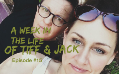 015 – A Week in the Life of Tiff & Jack (Reality Podcast)
