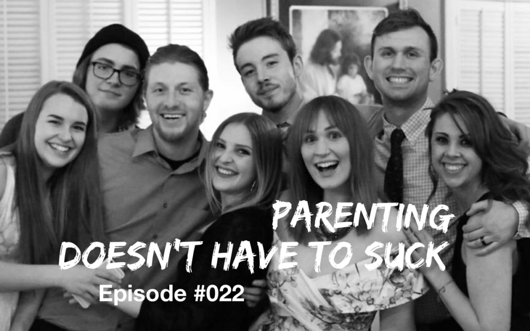 022 – Parenting Doesn't Have to Suck