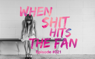 021 – When Shit Hits the Fan