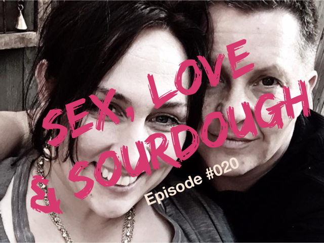 020 – Sex, Love & Sourdough