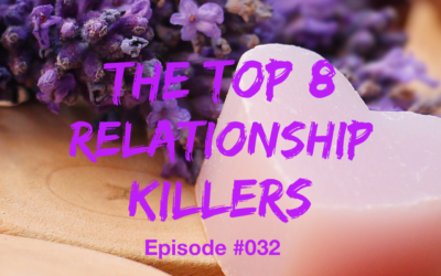 032 – The Top 8 Relationship Killers