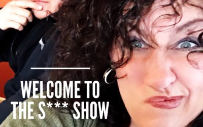 041 – Welcome to the S*** Show