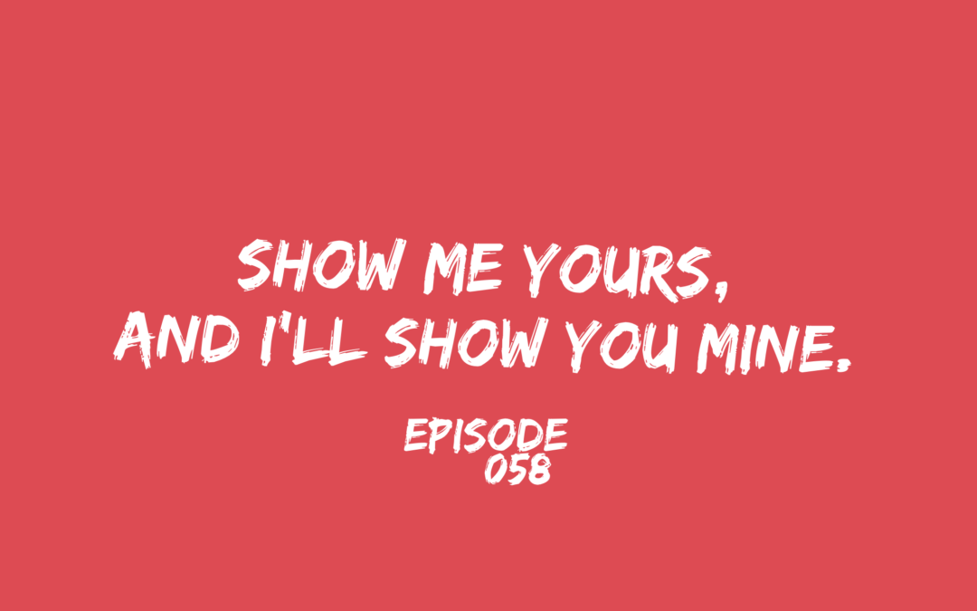 058 – Relationship Show & Tell