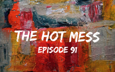 091 – The Hot Mess