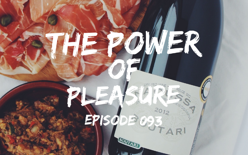093 – The Power of Pleasure