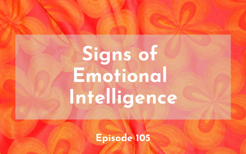 105 – Signs of Emotional Intelligence