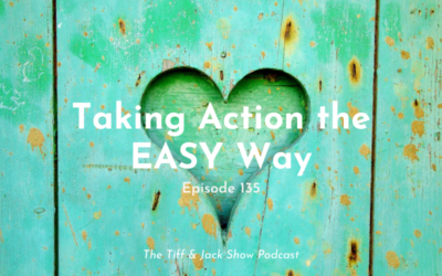 135 – Taking Action the EASY Way