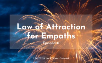 141 – Law of Attraction for Empaths